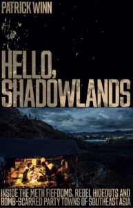 Hello Shadowlands by Patrick Winn, guest on Talk Travel Asia podcast