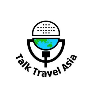 Talk Travel Asia Podcast